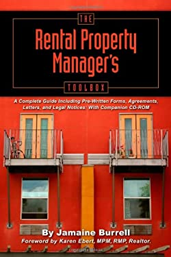 The Rental Property Manager's Toolbox: A Complete Guide Including Pre-Written Forms, Agreements, Letters, and Legal Notices [With CDROM] 9780910627719