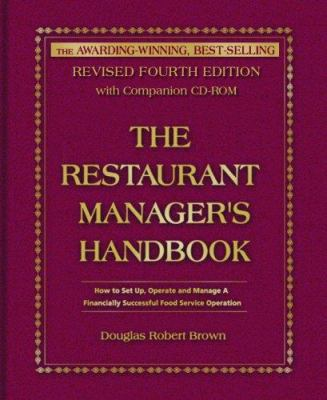 The Restaurant Manager's Handbook: How to Set Up, Operate, and Manage a Financially Successful Food Service Operation [With CDROM] 9780910627979