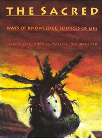 The Sacred: Ways of Knowledge, Sources of Life 9780912586243
