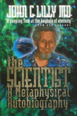 The Scientist: A Metaphysical Autobiography 9780914171720