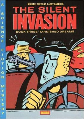 The Silent Invasion, Book Three: Tarnished Dreams 9780918348661