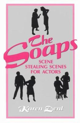 The Soaps: Scene Stealing Scenes for Actors 9780916260606