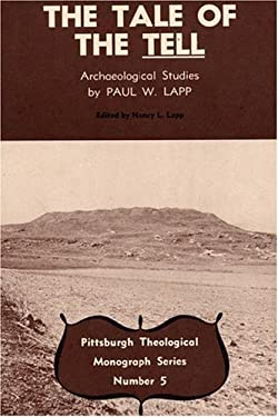The Tale of the Tell: Archaeological Studies by Paul W. Lapp 9780915138050