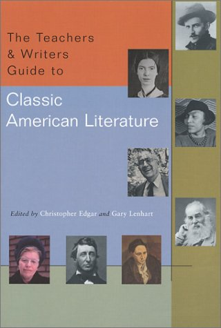 The Teachers & Writers Guide to Classic American Literature 9780915924714