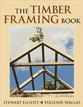 The Timber Framing Book 4110516