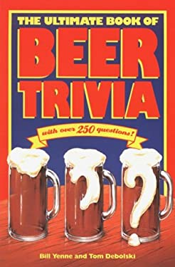 The Ultimate Book of Beer Trivia 9780912517070
