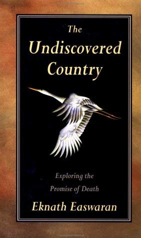 The Undiscovered Country: Exploring the Promise of Death 9780915132843