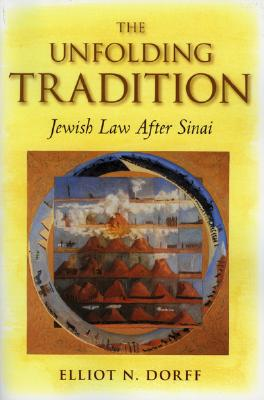 The Unfolding Tradition: Jewish Law After Sinai 9780916219291