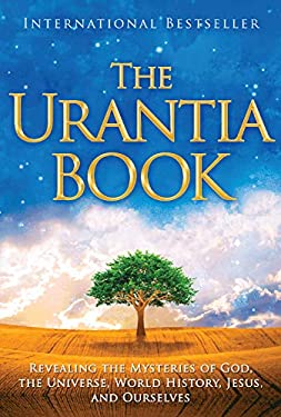 The Urantia Book: Revealing the Mysteries of God, the Universe, Jesus, and Ourselves 9780911560510