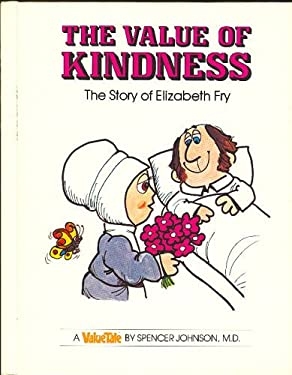 The Value of Kindness: The Story of Elizabeth Fry