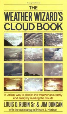 The Weather Wizard's Cloud Book: A Unique Way to Predict the Weather Accurately and Easily by Reading the Clouds 9780912697109