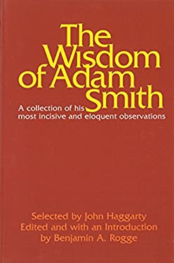 The Wisdom of Adam Smith 9780913966228