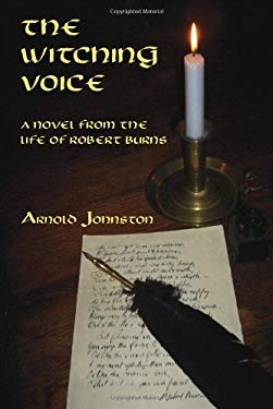 The Witching Voice: A Novel from the Life of Robert Burns 9780916727444