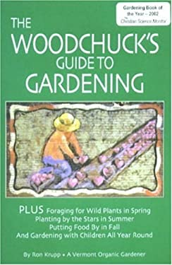 The Woodchuck's Guide to Gardening 9780915731053