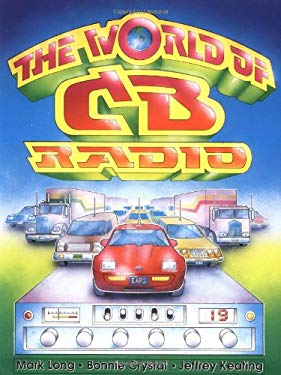 The World of CB Radio 9780913990537