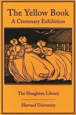 The Yellow Book: A Centenary Exhibition 9780914630135