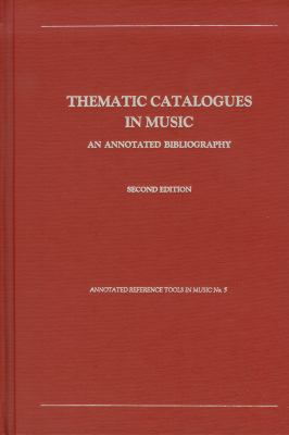 Thematic Catalogues in Music: An Annotated Bibiography 9780918728869