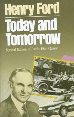 Today and Tomorrow: Commemorative Edition of Ford's 1926 Classic 9780915299362
