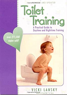 Toilet Training: A Practical Guide to Daytime and Nighttime Training 9780916773649
