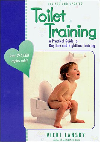 Toilet Training: A Practical Guide to Daytime and Nighttime Training 9780916773656