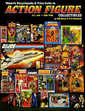 Tomart's Encyclopedia & Price Guide to Action Figure Collectibles, Volume 2: G.I.Joe Thru Star Trek 9780914293316
