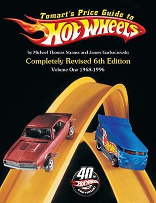 Tomart's Price Guide to Hot Wheels: Volume 1: 1968 to 1996 9780914293637