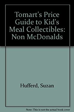 Tomart's Price Guide to Kid's Meal Collectibles 9780914293248