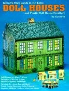 Tomart's Price Guide to Tin Litho Doll Houses and Plastic Doll House Furniture 9780914293347