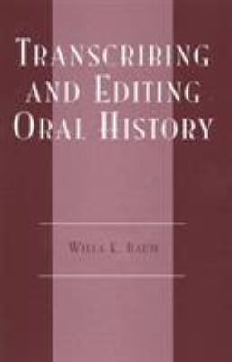 Transcribing and Editing Oral History 9780910050265