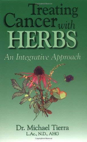 Treating Cancer with Herbs: An Integrative Approach 9780914955931