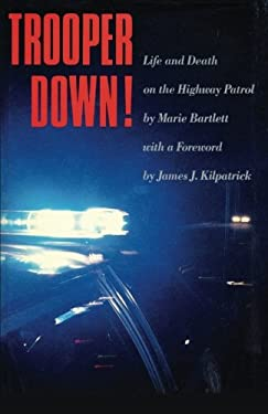 Trooper Down: Life and Death on the Highway Patrol 9780912697819