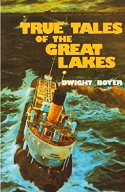 True Tales of the Great Lakes 9780912514482