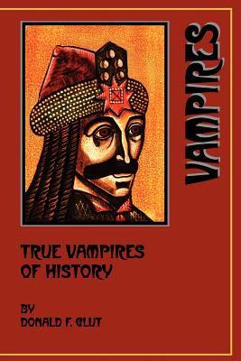 True Vampires of History 9780918736673