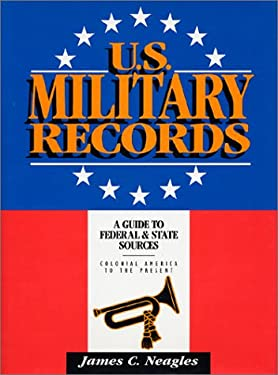 U.S. Military Records: A Guide to Federal & State Sources, Colonial America to the Present 9780916489557