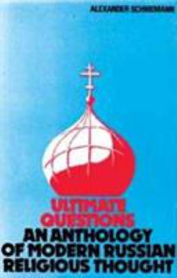 Ultimate Questions: An Anthology of Modern Russian Religious Thought 9780913836460