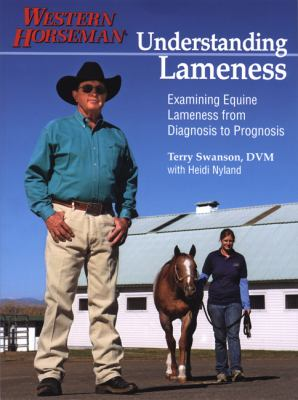 Understanding Lameness: Examining Equine Lameness from Diagnosis to Prognosis 9780911647747