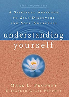 Understanding Yourself: A Spiritual Approach to Self-Discovery and Soul-Awareness 9780916766467