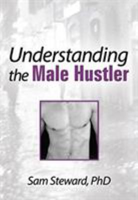 Understanding the Male Hustler 9780918393968