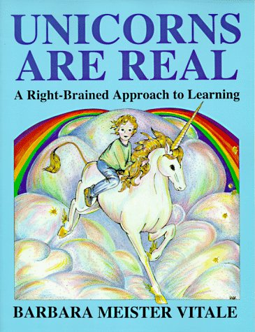 Unicorns Are Real: A Right-Brained Approach to Learning 9780915190355
