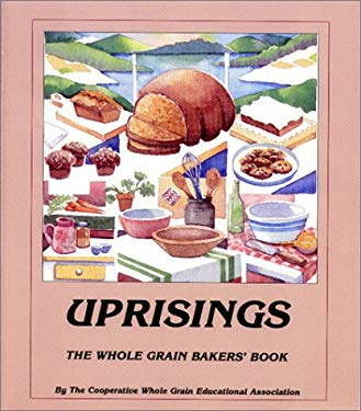 Uprisings: The Whole Grain Bakers Book 9780913990704