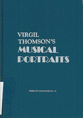 Virgil Thomson's Musical Portraits 9780918728517