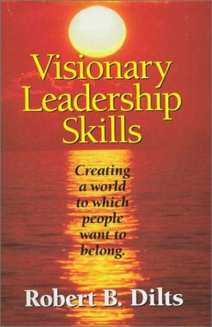 Visionary Leadership Skills: Creating a World to Which People Want to Belong 9780916990381