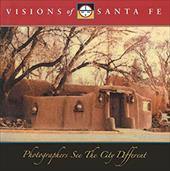 Visions of Santa Fe: Photographers See the City Different 4137300