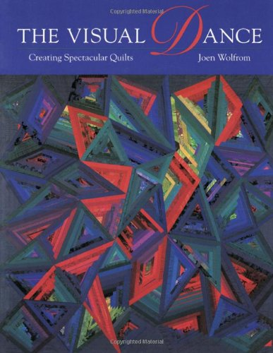 Visual Dance: Creating Spectacular Quilts - Print on Demand Edition 9780914881933