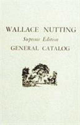 Wallace Nutting General Catalog: Supreme Edition 9780916838096