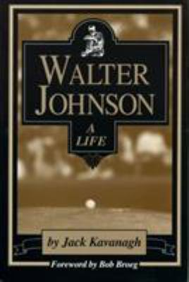 Walter Johnson: A Life 9780912083810