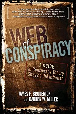 Web of Conspiracy: A Guide to Conspiracy Theory Sites on the Internet 9780910965811