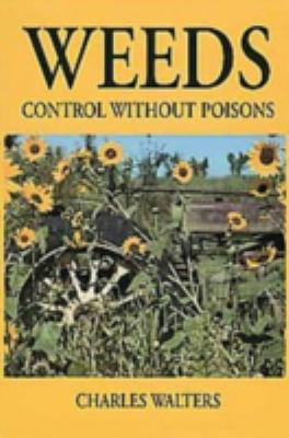 Weeds: Control Without Poisons 9780911311587