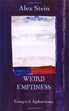 Weird Emptiness: Essays & Aphorisms 9780916727383