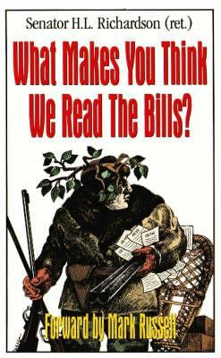 What Makes You Think We Read the Bills? 9780916054786